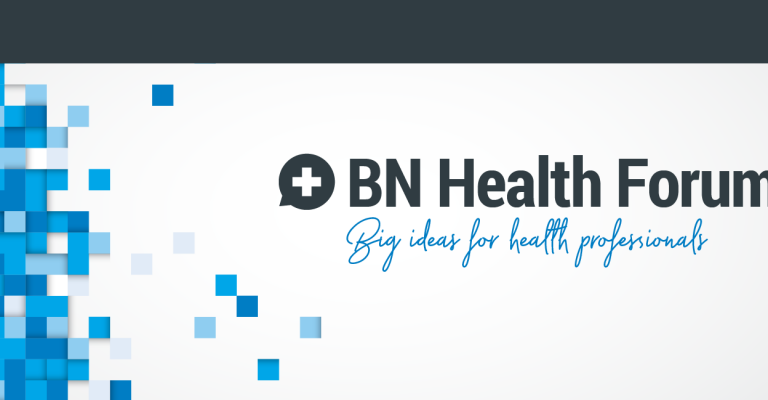BN Health Forum: Big Ideas for Health Professionals